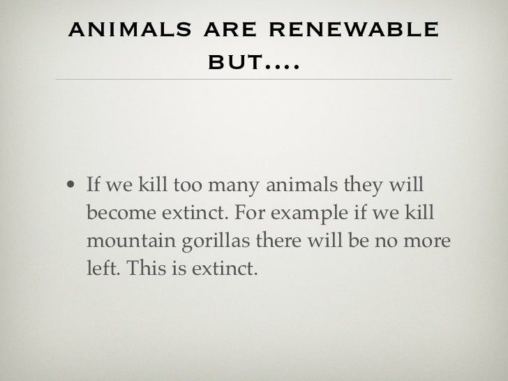 which is not an example of a renewable resource